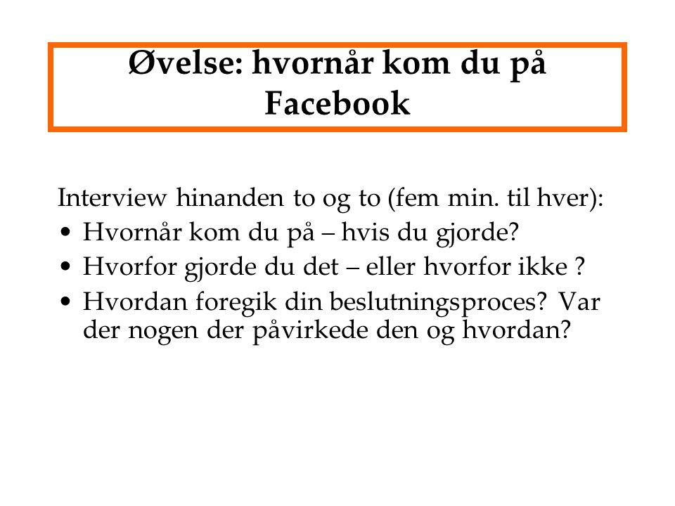 Øvelse: hvornår kom du på Facebook
