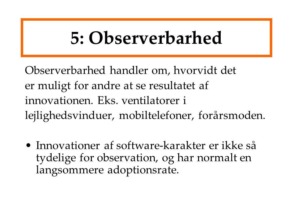 5: Observerbarhed Observerbarhed handler om, hvorvidt det