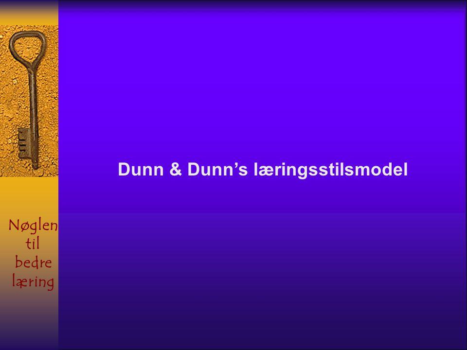 Dunn & Dunn's læringsstilsmodel Nøglen til bedre læring