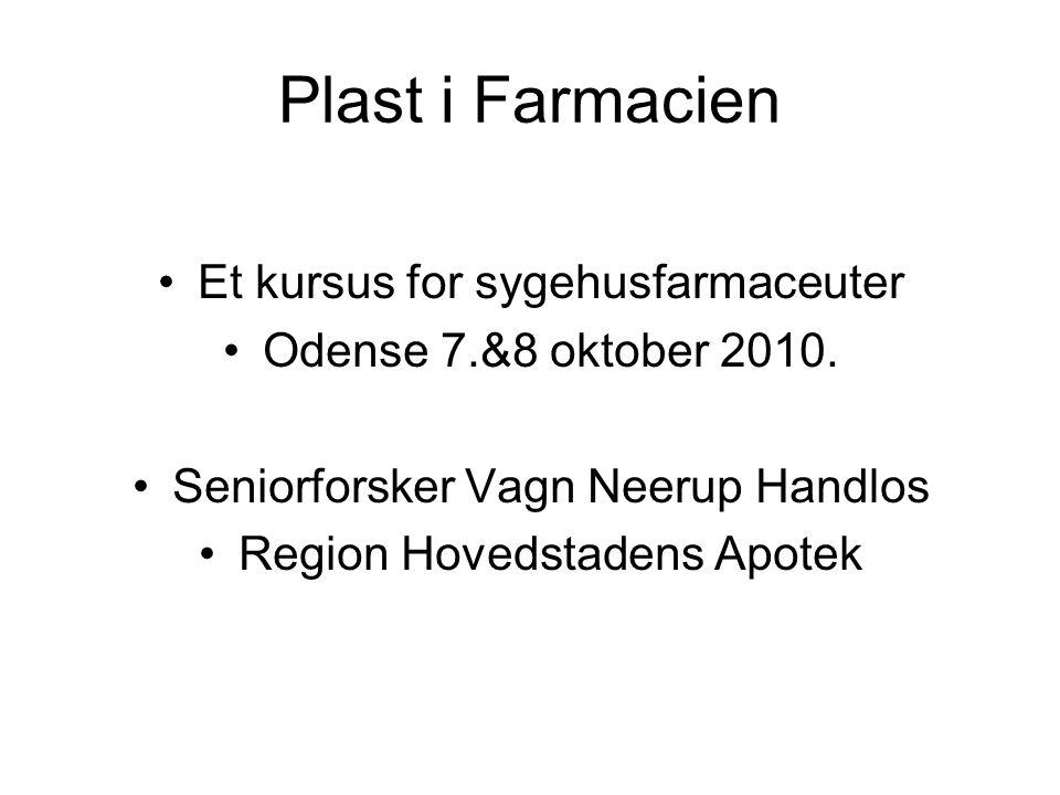 Plast i Farmacien Et kursus for sygehusfarmaceuter