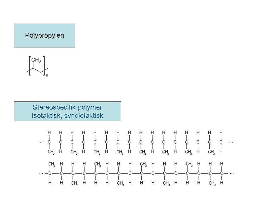 Stereospecifik polymer Isotaktisk, syndiotaktisk