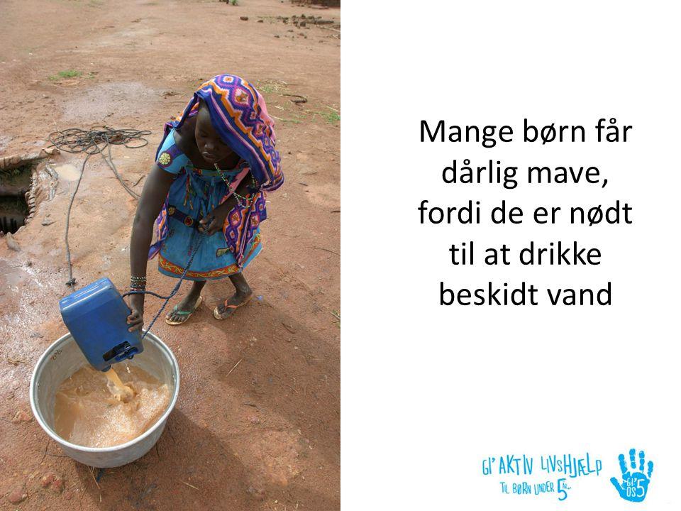 Mange børn får dårlig mave, fordi de er nødt til at drikke beskidt vand