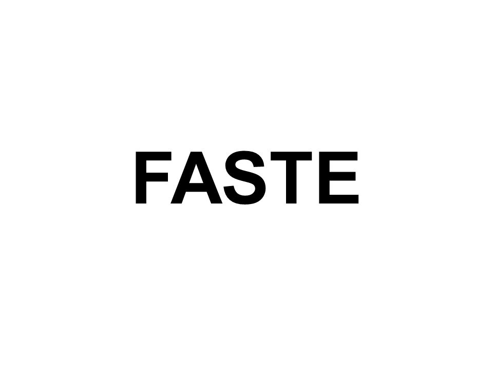 FASTE