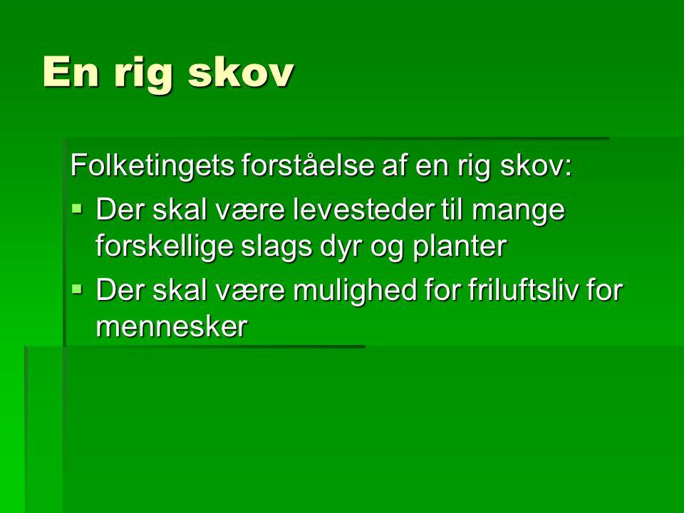 En rig skov Folketingets forståelse af en rig skov: