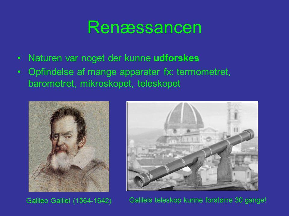 Renæssancen Naturen var noget der kunne udforskes