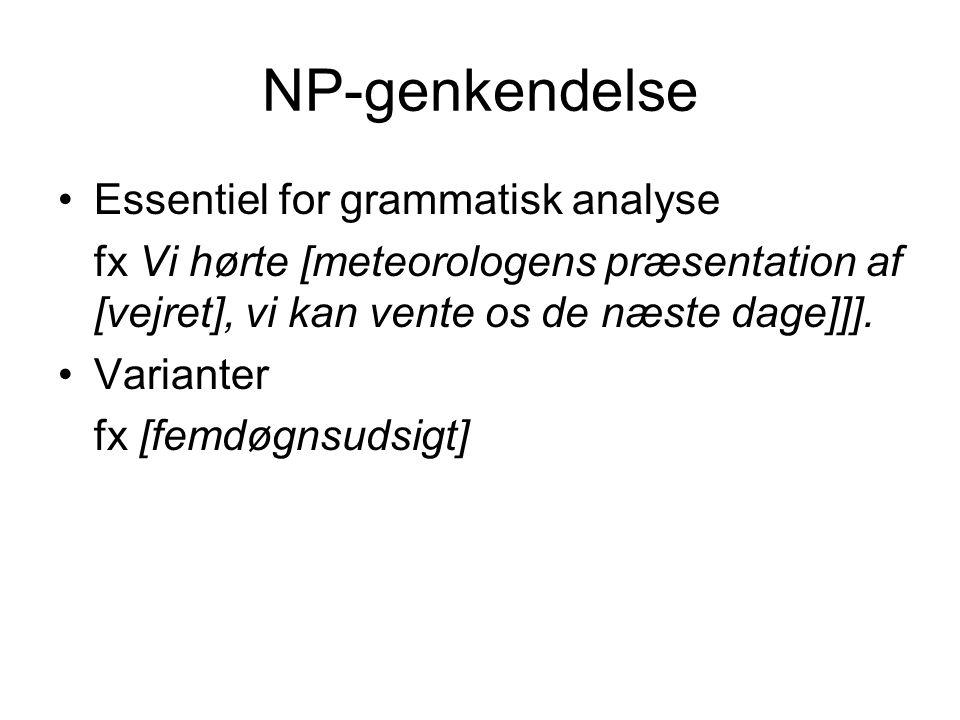 NP-genkendelse Essentiel for grammatisk analyse