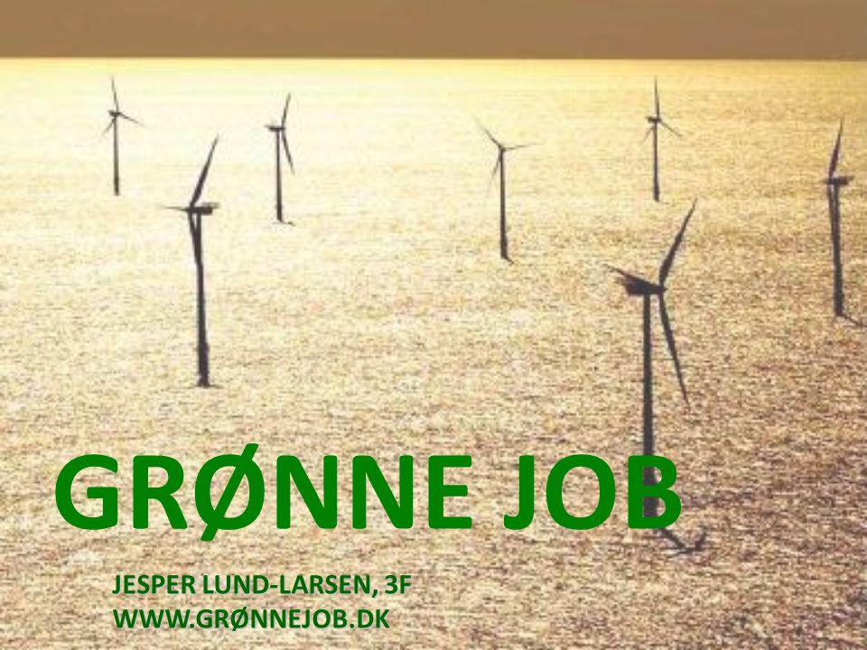 GRØNNE JOB JESPER LUND-LARSEN, 3F WWW.GRØNNEJOB.DK