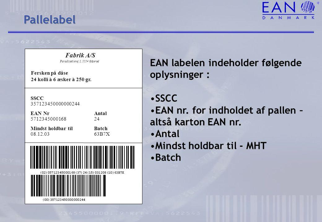 Pallelabel EAN labelen indeholder følgende oplysninger : SSCC