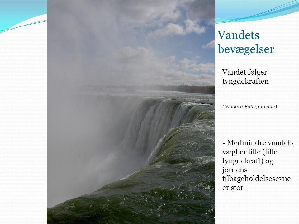 Vandets bevægelser Vandet følger tyngdekraften