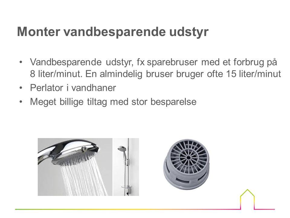 Monter vandbesparende udstyr