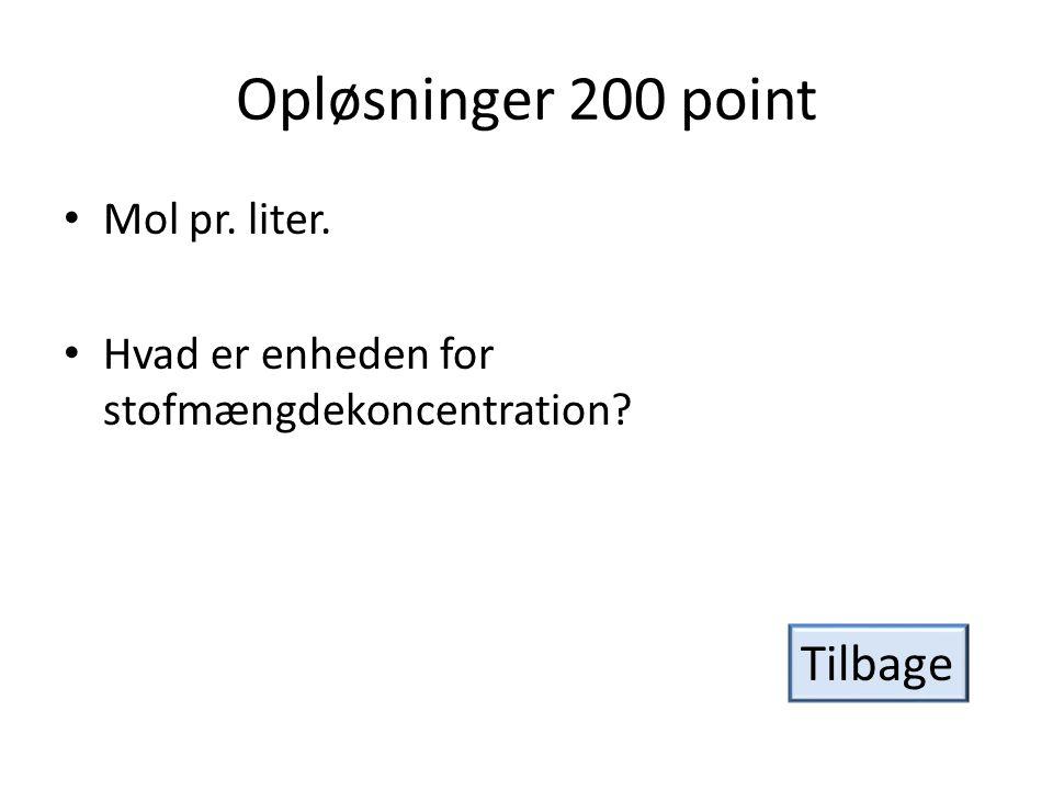Opløsninger 200 point Tilbage Mol pr. liter.