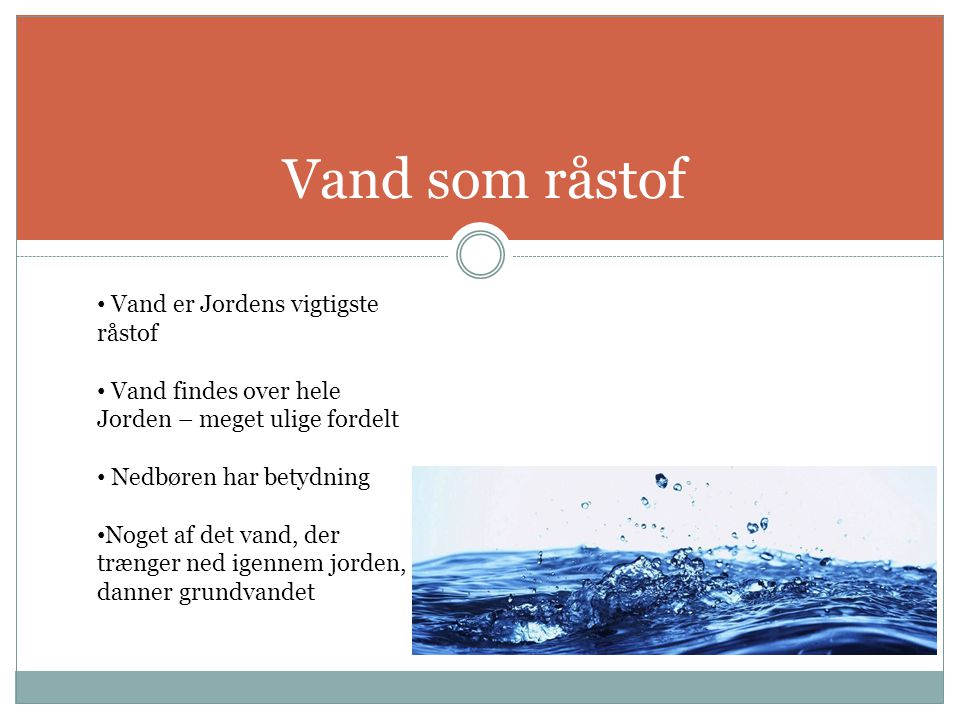 Vand som råstof Vand er Jordens vigtigste råstof