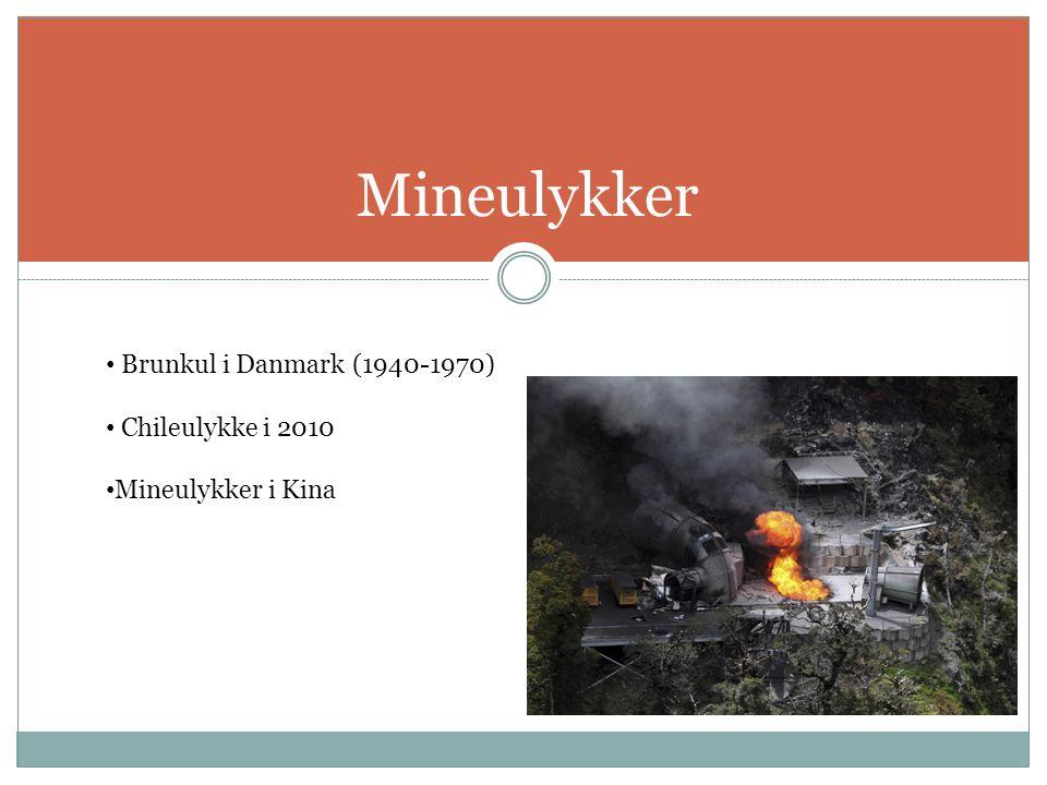 Mineulykker Brunkul i Danmark (1940-1970) Chileulykke i 2010