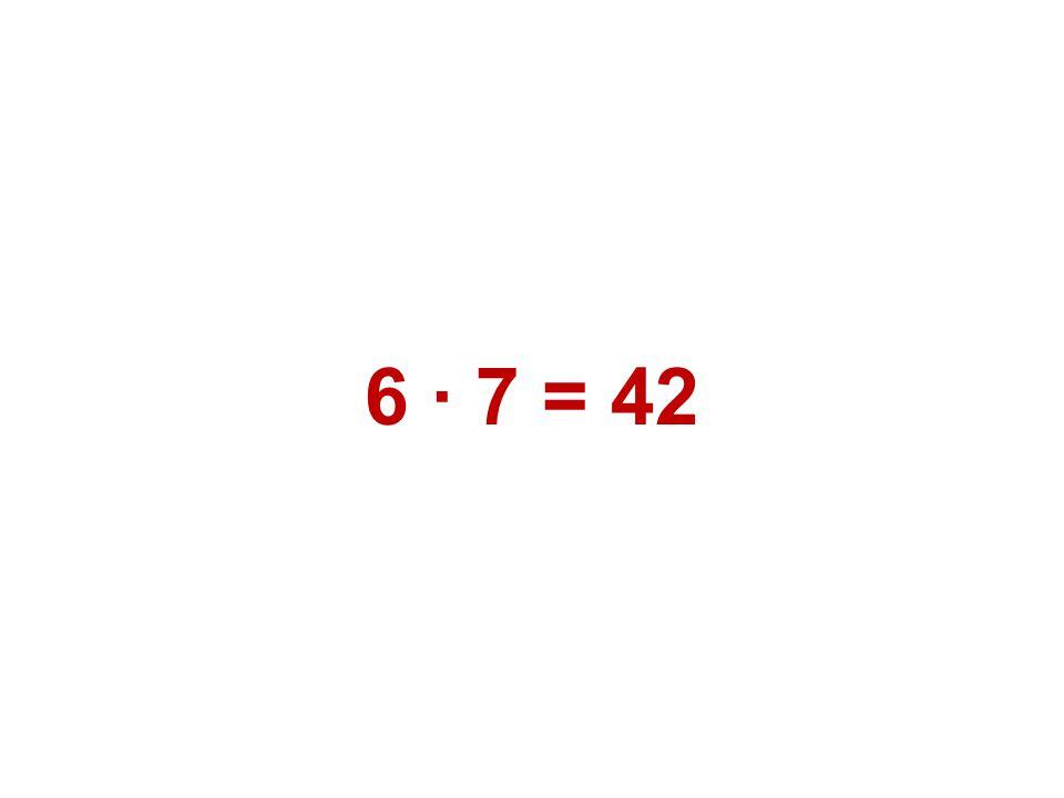6 ∙ 7 = 42