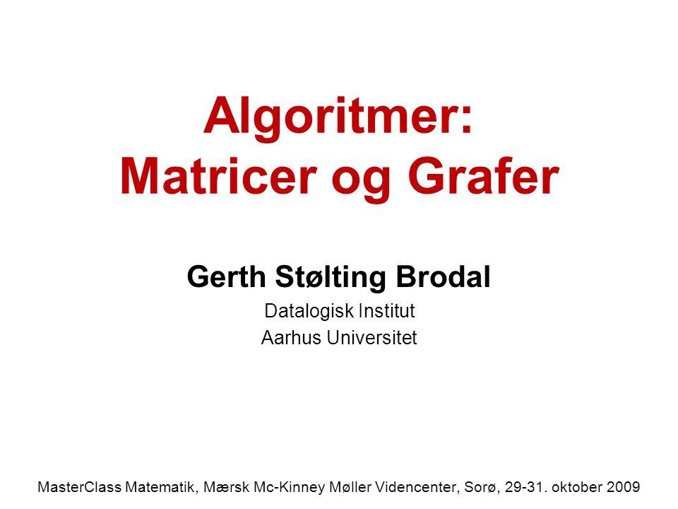 Algoritmer: Matricer og Grafer