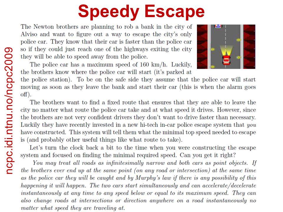 Speedy Escape ncpc.idi.ntnu.no/ncpc2009 ncpc.idi.ntnu.no/ncpc2009