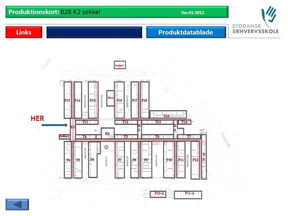 HER Produktionskort: B28 K2 sokkel Ver.01 2012 Links Produktdatablade