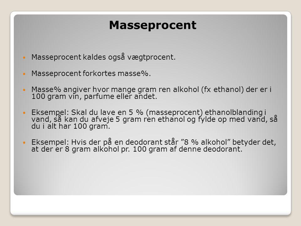 Masseprocent Masseprocent kaldes også vægtprocent.
