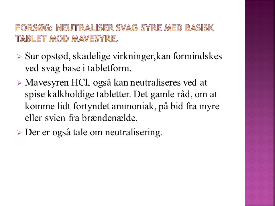 FORSØG: Neutraliser svag syre med basisk tablet mod mavesyre.