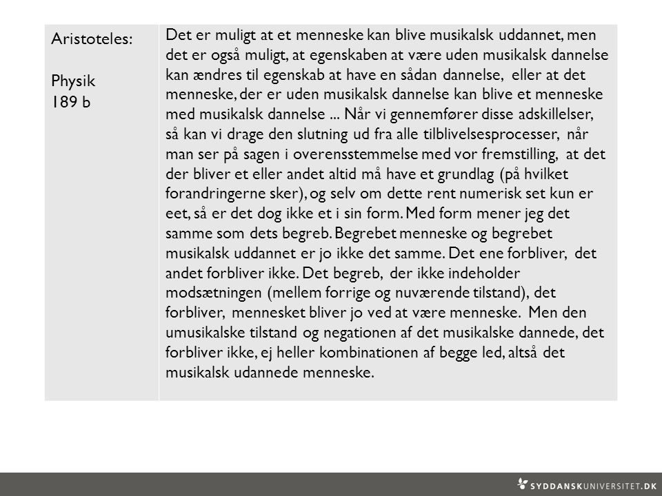 Aristoteles: Physik. 189 b.