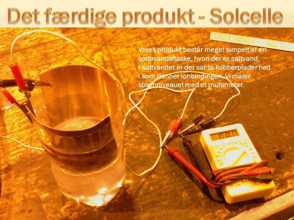 Det færdige produkt - Solcelle