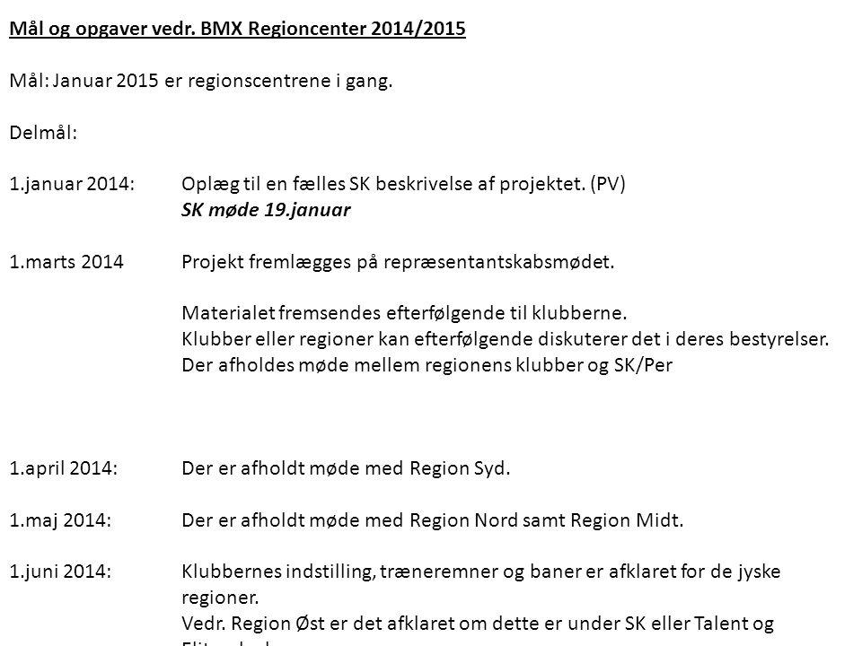 Mål og opgaver vedr. BMX Regioncenter 2014/2015
