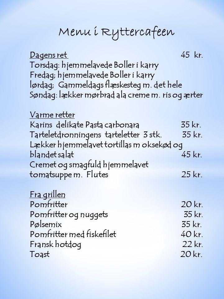 Menu i Ryttercafeen Dagens ret 45 kr.