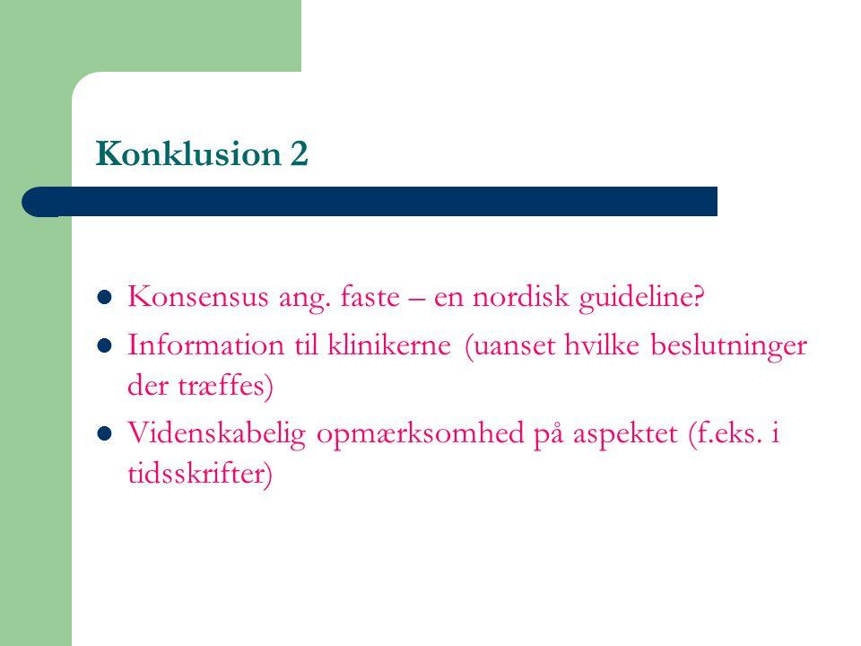 Konklusion 2 Konsensus ang. faste – en nordisk guideline