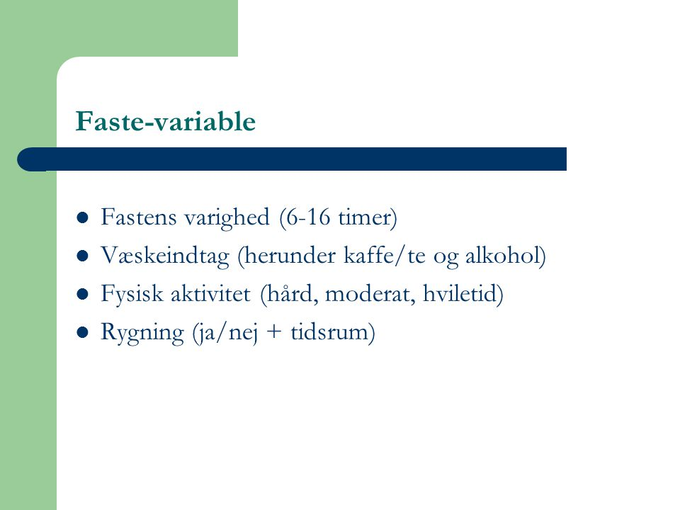 Faste-variable Fastens varighed (6-16 timer)