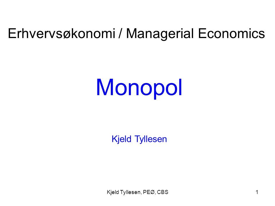 Monopol Erhvervsøkonomi / Managerial Economics Kjeld Tyllesen