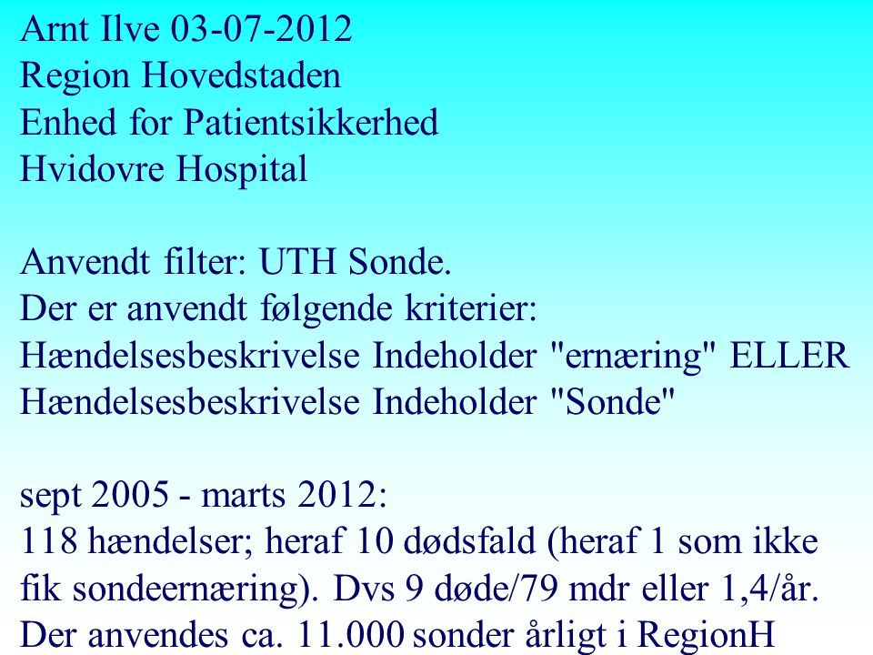 Arnt Ilve 03-07-2012 Region Hovedstaden Enhed for Patientsikkerhed Hvidovre Hospital Anvendt filter: UTH Sonde.