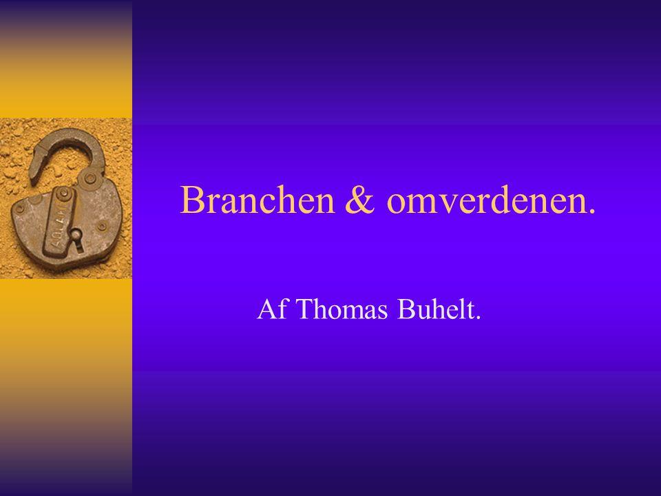 Branchen & omverdenen. Af Thomas Buhelt.