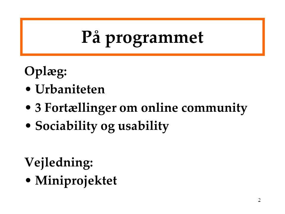 På programmet Oplæg: Urbaniteten 3 Fortællinger om online community