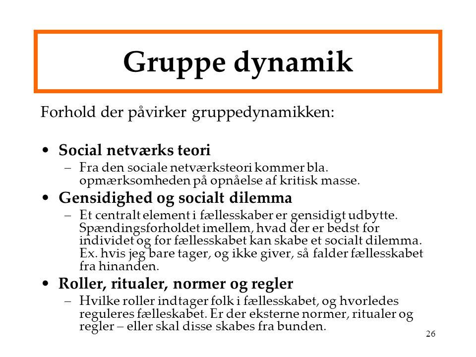 Gruppe dynamik Forhold der påvirker gruppedynamikken: