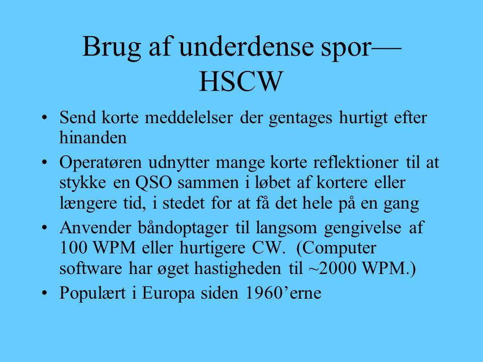 Brug af underdense spor—HSCW
