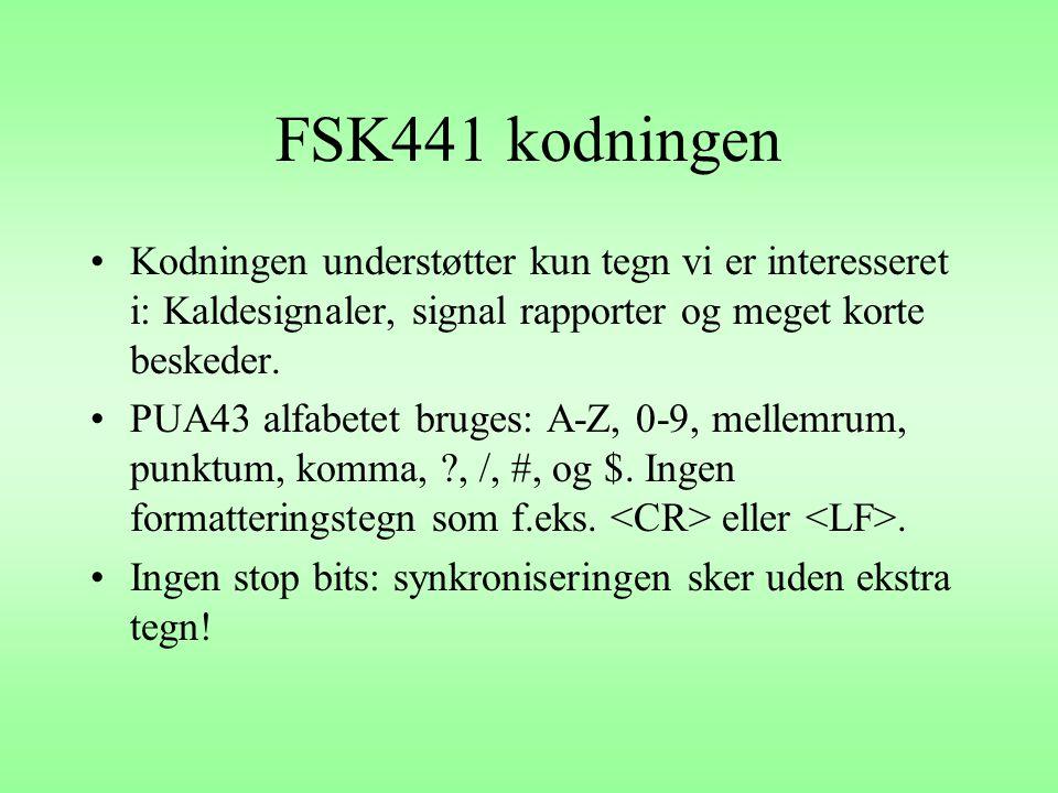 FSK441 kodningen Kodningen understøtter kun tegn vi er interesseret i: Kaldesignaler, signal rapporter og meget korte beskeder.