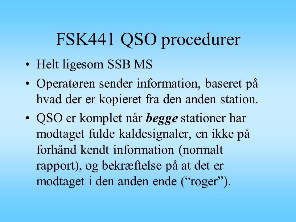 FSK441 QSO procedurer Helt ligesom SSB MS