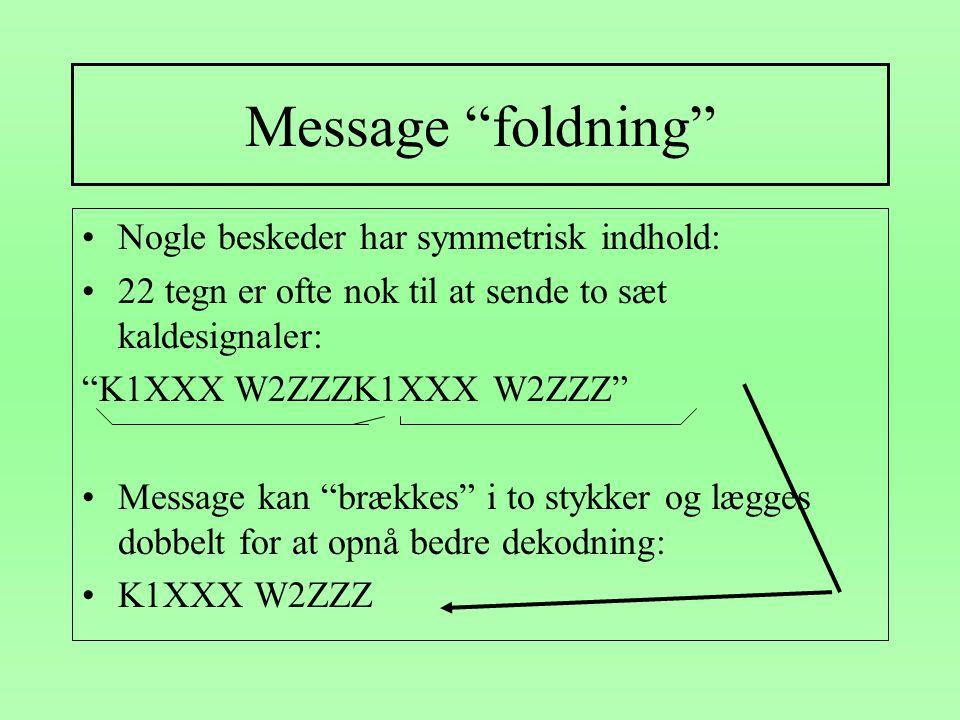 Message foldning Nogle beskeder har symmetrisk indhold: