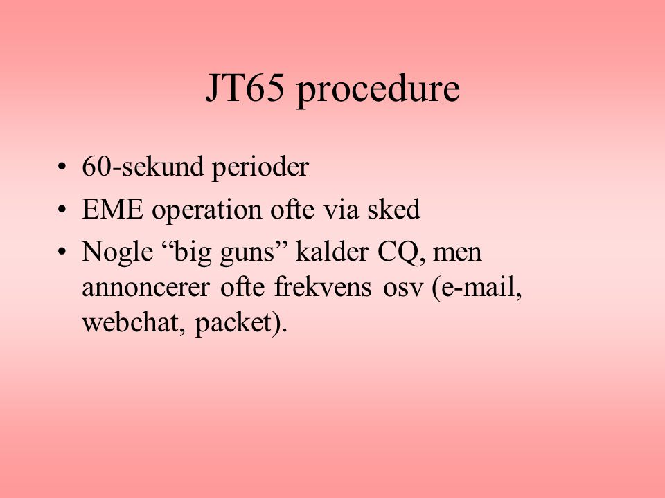 JT65 procedure 60-sekund perioder EME operation ofte via sked