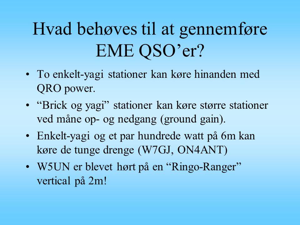 Hvad behøves til at gennemføre EME QSO'er
