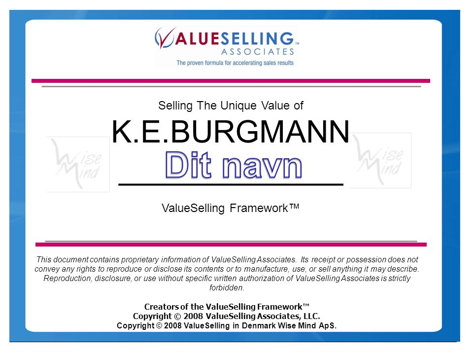 Dit navn Selling The Unique Value of K.E.BURGMANN _____________