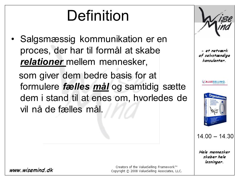 Definition Salgsmæssig kommunikation er en proces, der har til formål at skabe relationer mellem mennesker,