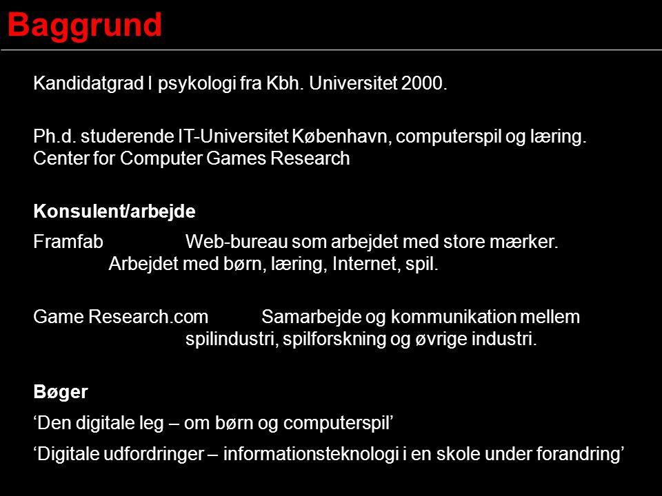 Baggrund Kandidatgrad I psykologi fra Kbh. Universitet 2000.