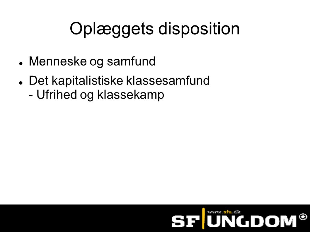 Oplæggets disposition