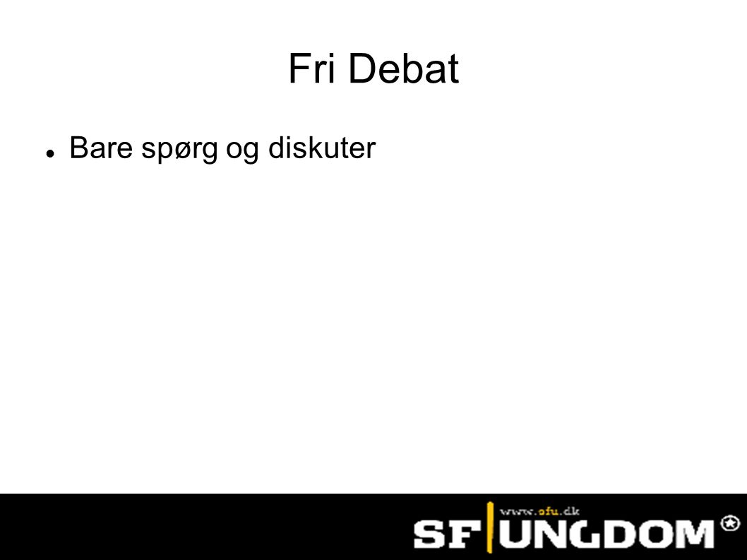 Fri Debat Bare spørg og diskuter