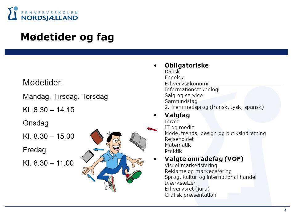 Mødetider og fag Mødetider: Mandag, Tirsdag, Torsdag Kl. 8.30 – 14.15