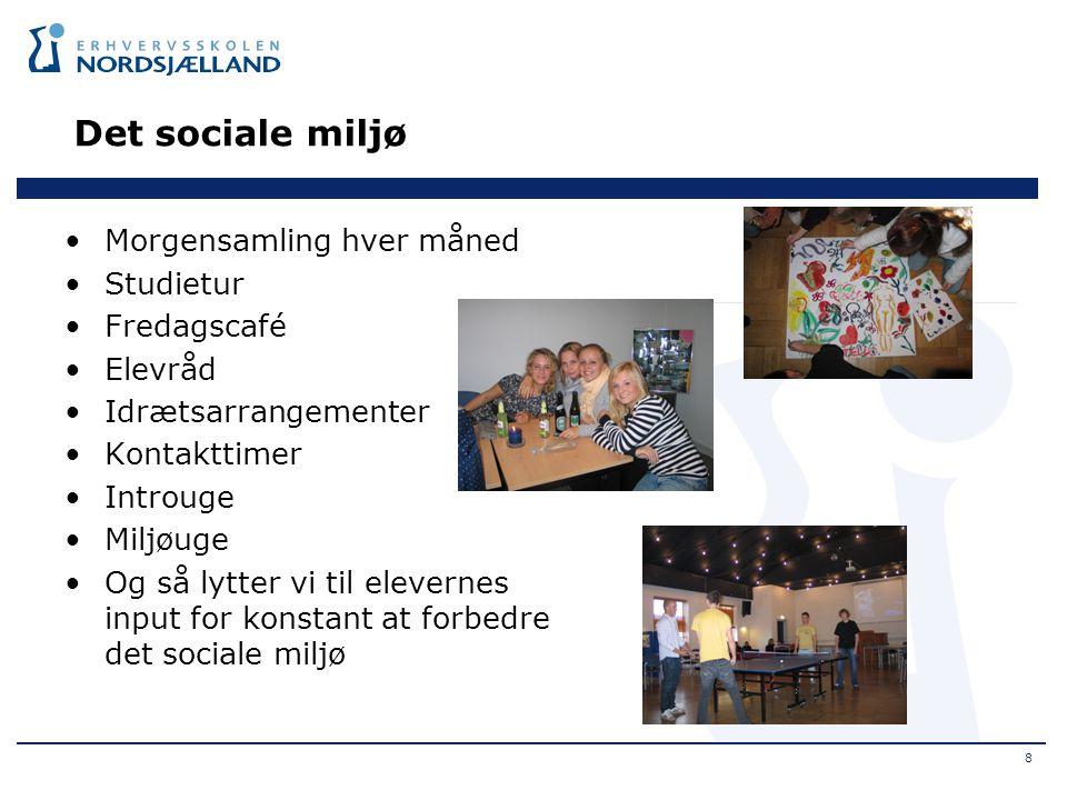 Det sociale miljø Morgensamling hver måned Studietur Fredagscafé
