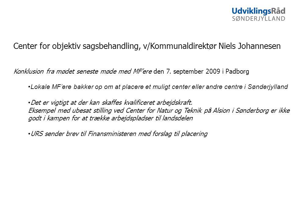 Center for objektiv sagsbehandling, v/Kommunaldirektør Niels Johannesen