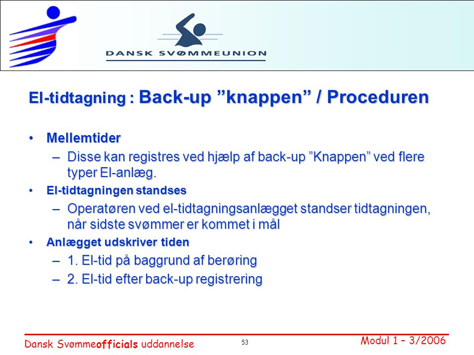 El-tidtagning : Back-up knappen / Proceduren
