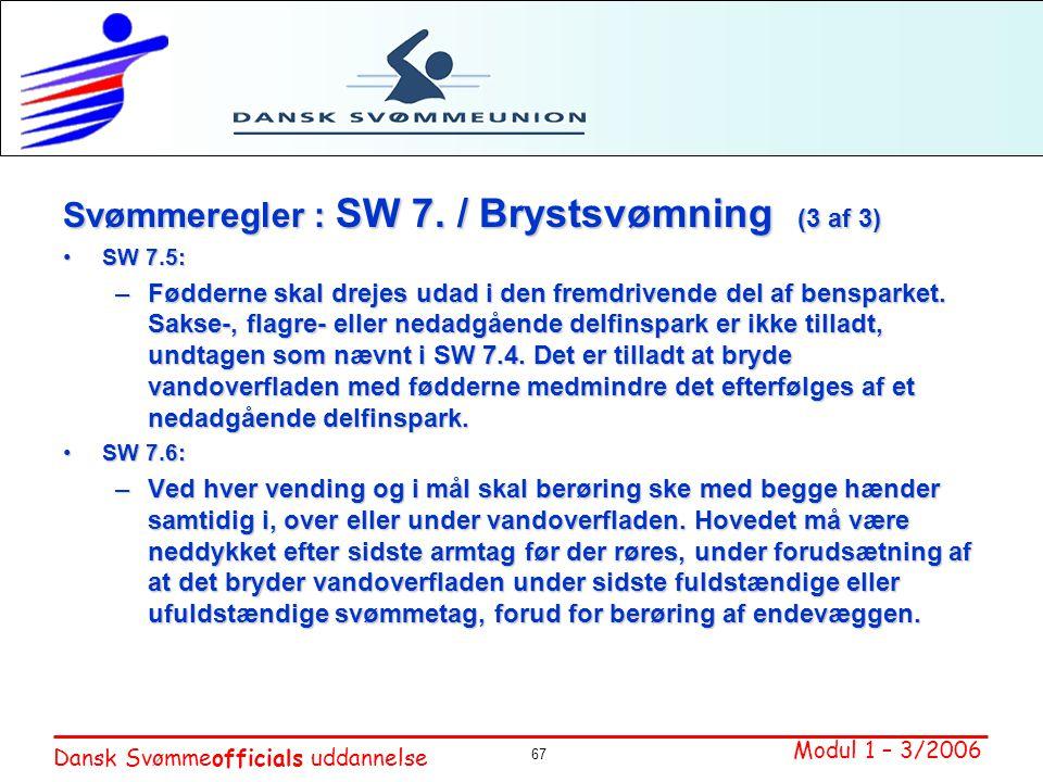 Svømmeregler : SW 7. / Brystsvømning (3 af 3)